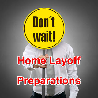 Preparing for a Layoff - Things to Do at Home