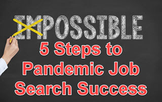 5 Steps to Successful Job Search During the COVID-19 Pandemic