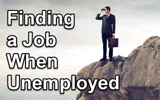 Finding a Job When You Are Unemployed