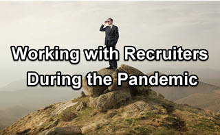 Working with Recruiters During Your Coronavirus Pandemic Job Search