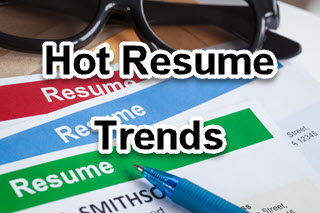Hot Resume Trends: What the Experts Say