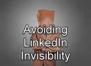 LinkedIn Mistakes Causing Invisibility